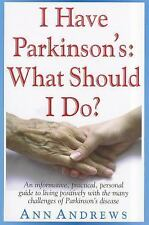 I Have Parkinson's: What Should I Do?, Ann Andrews, Good Book