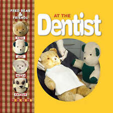 At the Dentist (Fred Bear and Friends) Melanie Joyce Excellent Book