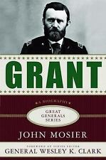 Grant: A Biography (Great Generals) by Mosier, John