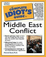 Complete Idiots Guide To Middle East Conflict ;  Mitchell G Bard;  1999;  SC