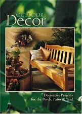 Outdoor Decor: Decorative Projects for the Porch, Patio & Yard (Arts & Crafts