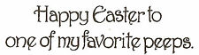 Happy Easter To My Peeps Text, Wood Mounted Rubber Stamp NORTHWOODS - NEW, D9432