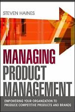 Managing Product Management: Empowering Your Organization to Produce Competitive