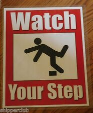 Watch Your Step sign w/ water proof laminate Customize Letter size
