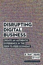 Disrupting Digital Business: Create an Authentic Experience in the Peer-to-Peer
