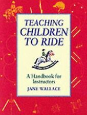 Teaching Children to Ride: A Handbook for Instructors, Wallace, Jane, Good Book