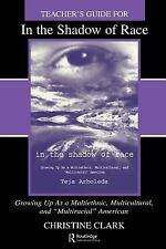 Teacher's Guide for in the Shadow of Race: Growing Up As a Multiethnic, Multicul