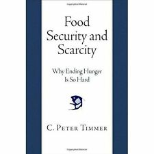 FOOD, SECURITY AND SCARCITY by C. Peter Timmer NEW HARDBACK FREE UK P&P