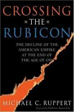 Crossing the Rubicon: The Decline of the American Empire at the End of the Age o