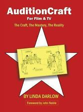 Auditioncraft for Film and Tv - the Craft, the Mastery, the Reality by Linda...