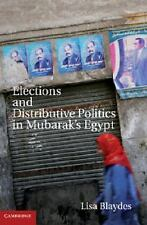 Elections and Distributive Politics in Mubarak's Egypt by Lisa Blaydes (2013,...