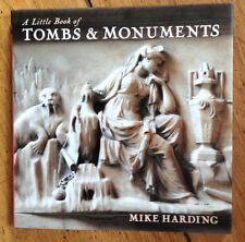 A LITTLE BOOK OF TOMBS & MONUMENTS Architecture for the Gothic Minded HARDING