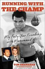 Running with the Champ : My Forty-Year Friendship with Muhammad Ali by Tim Shana