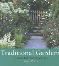 Traditional Gardens: 10 Plans and Planting Designs by Roger Platts...