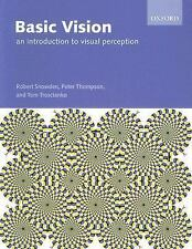 Basic Vision: An Introduction to Visual Perception by Robert Snowden, Peter...