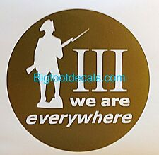 III percenter 3% 3 percent we are everywhere American Militia AR15 window decal