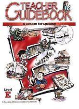 A Reason for Spelling: Teacher Guidebook Level E by Burton, Rebecca, Hill, Eva,
