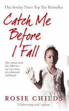 Catch Me Before I Fall: Her Colour Made Her Different - The True Story of a Shat