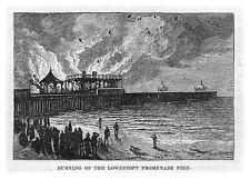 LOWESTOFT Burning of the Promenade Pier - Antique Print 1885
