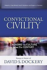 Convictional Civility: Engaging the Culture in the 21st Century, Essays in...