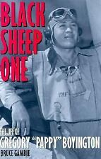 """Black Sheep One: The Life of Gregory """"Pappy"""" Boyington"""