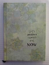 o Life's PERFECT MOMENTS are now 13410 lined diary book JOURNAL blank note life