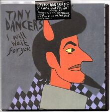 """TINY DANCERS - I WILL WAIT FOR YOU - 7"""" VINYL SINGLE - POSTER BAG COVER - MINT"""