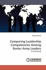 Comparing Leadership Competencies Among Senior Army Leaders: A Case Study