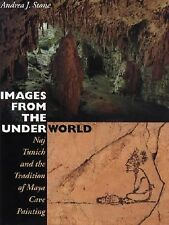 Images from the Underworld: Naj Tunich and the Tradition of Maya Cave -ExLibrary