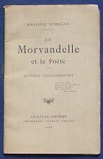 La MORVANDELLE et le Poète Anatole DEMAGNY 1898 scènes villageoises Nivernais BE