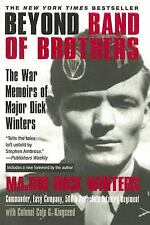 Beyond Band of Brothers: The War Memoirs of Major Dick Winters by Winters, Dick