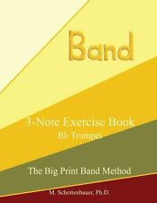 3-Note Exercise Book: Trumpet by M. Schottenbauer (2013, Paperback, Large Type)