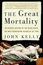 The Great Mortality: An Intimate History of the Black Death, the Most Devastatin