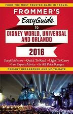 Easy Guides: Frommer's EasyGuide to Disney World, Universal and Orlando 2016 by