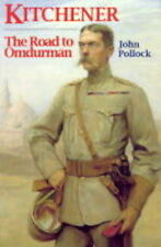 Kitchener The Road To Omdurman (History and Politics), By Pollock, Rev John,in U
