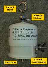 Palomar Engineers BULLET 9:1 Antenna Unun End Fed .5KW PEP 160-6 meters