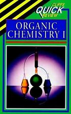 CliffsQuickReview Organic Chemistry I by Cliffs Notes Staff and Frank...