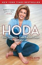 Hoda: How I Survived War Zones, Bad Hair, Cancer, and Kathie Lee - Kotb, Hoda -