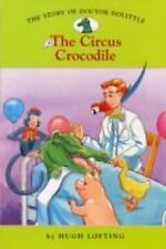 The Story of Doctor Dolittle #2: The Circus Crocodile (Easy Reader Classics) (N