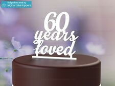 """60 Years Loved"" White - 60th Birthday Cake Topper - Made by OriginalCakeToppers"