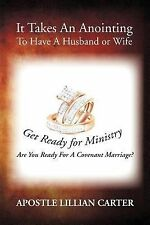 It Takes an Anointing to Have a Husband or Wife : Are You Ready for a...