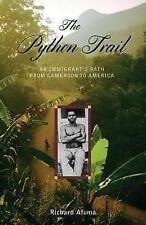 The Python Trail: An Immigrant's Path from Cameroon to America by Afuma, Richar
