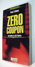 Zero Coupon - Paul Erdman - Il Sole 24 Ore 2003 pp 306
