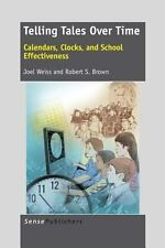 NEW - Telling Tales Over Time: Calendars, Clocks, and School Effectiveness