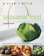 Seasonal Food: How to Enjoy Food at Its Best with More Than 200 Recipes (A Cook'