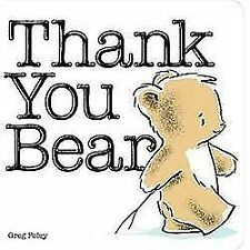Thank You Bear Board Book by Greg Foley (2012, Board Book)
