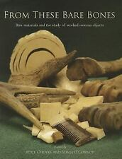 From These Bare Bones: Raw Materials and the Study of Worked Osseous Objects, ,