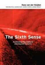 The Sixth Sense: Accelerating Organisational Learning with Scenarios-ExLibrary