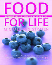 Michael Van Straten Food for Life: Lifelong Health from the Food You Eat Very Go