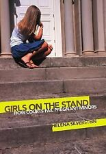 Girls on the Stand: How Courts Fail Pregnant Minors-ExLibrary